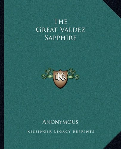 9781162696461: The Great Valdez Sapphire