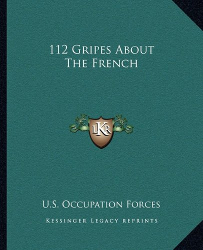 9781162696669: 112 Gripes About The French
