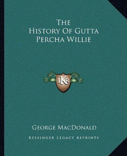 9781162697307: The History of Gutta Percha Willie