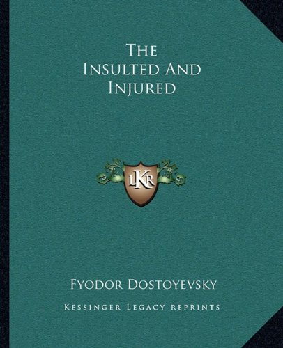 9781162698380: The Insulted And Injured