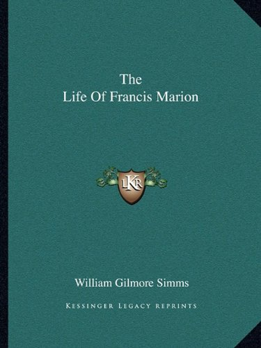 9781162699851: The Life Of Francis Marion