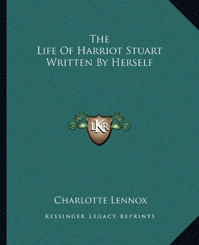 9781162699899: The Life Of Harriot Stuart Written By Herself