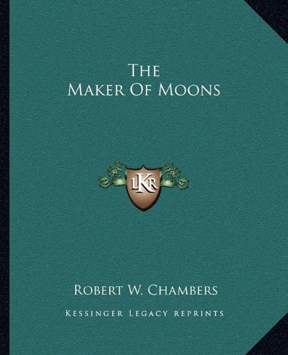 9781162701240: The Maker Of Moons