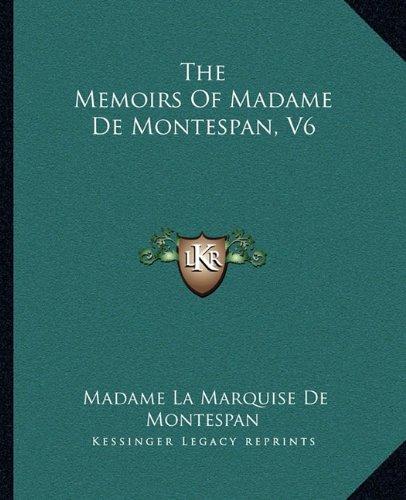 9781162701868: The Memoirs Of Madame De Montespan, V6