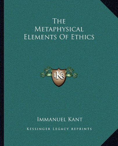 9781162702155: The Metaphysical Elements Of Ethics