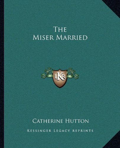9781162702469: The Miser Married