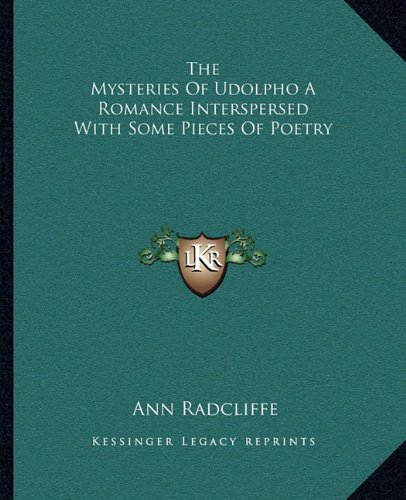 9781162702926: The Mysteries of Udolpho a Romance Interspersed with Some Pieces of Poetry
