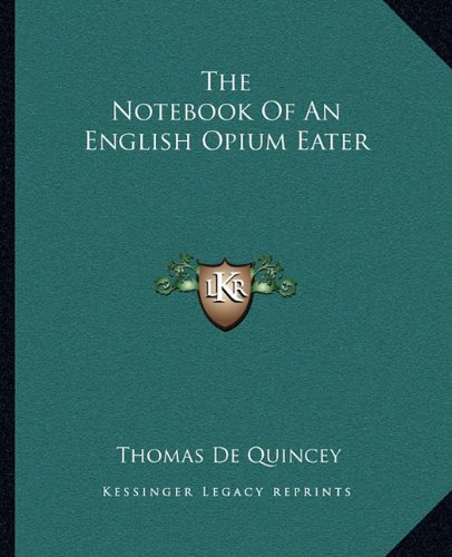 9781162703503: The Notebook Of An English Opium Eater
