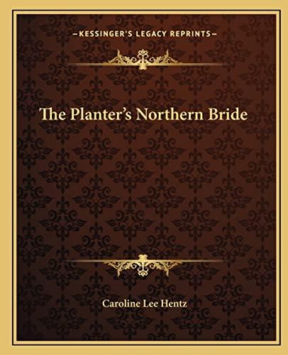 9781162704913: The Planter's Northern Bride