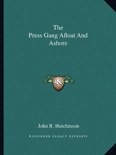 9781162705545: The Press Gang Afloat And Ashore
