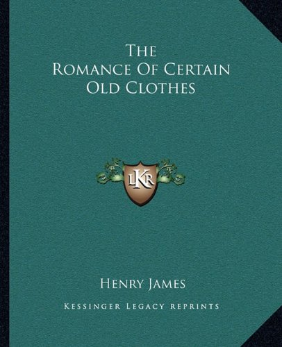 9781162707129: The Romance of Certain Old Clothes