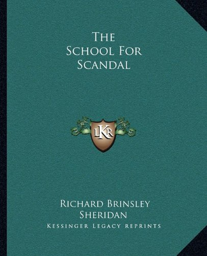 9781162707617: The School For Scandal