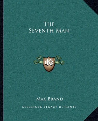 The Seventh Man (9781162708072) by Max Brand