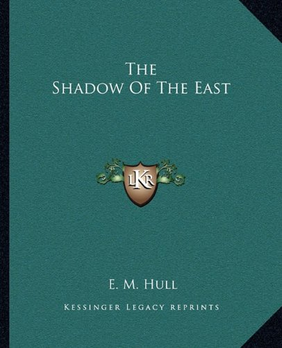 9781162708126: The Shadow Of The East