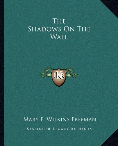 9781162708164: The Shadows On The Wall