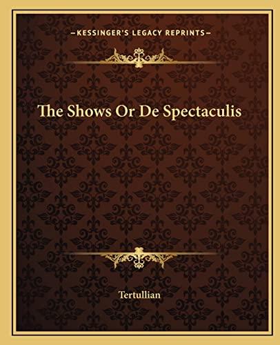 9781162708294: The Shows Or De Spectaculis