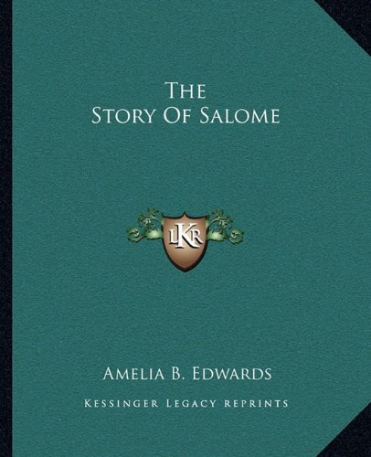 The Story Of Salome (1162709448) by Amelia B. Edwards