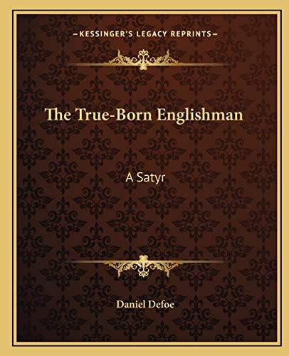 9781162710969: The True-Born Englishman: A Satyr