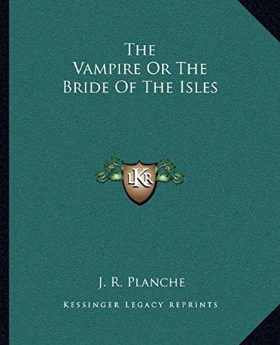 9781162711423: The Vampire Or The Bride Of The Isles