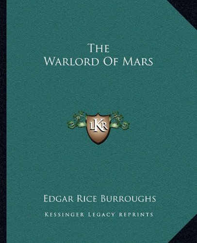 The Warlord Of Mars (9781162711911) by Edgar Rice Burroughs
