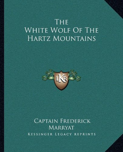 9781162712291: The White Wolf Of The Hartz Mountains