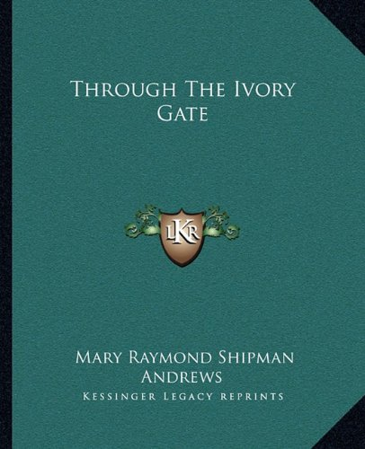 9781162713953: Through The Ivory Gate