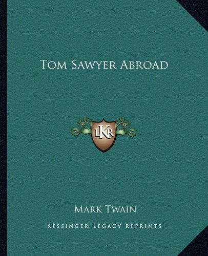 Tom Sawyer Abroad (9781162714233) by Mark Twain