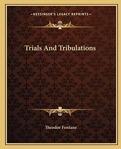 9781162714714: Trials And Tribulations