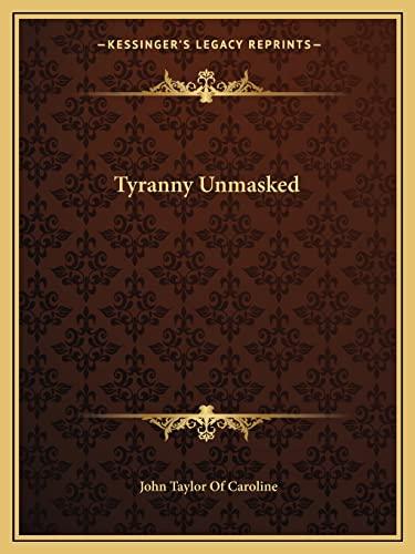 9781162715131: Tyranny Unmasked