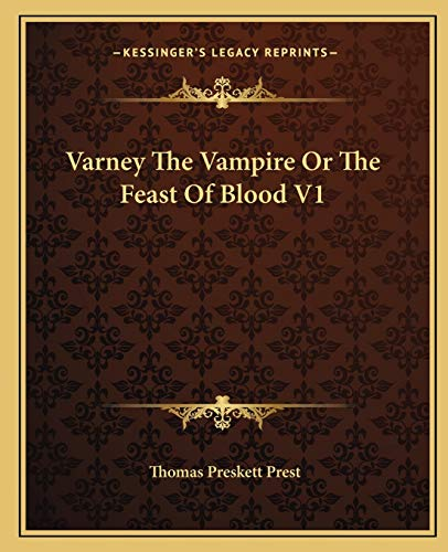 9781162715650: Varney The Vampire Or The Feast Of Blood V1