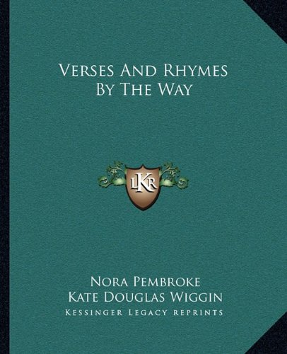 9781162715780: Verses And Rhymes By The Way
