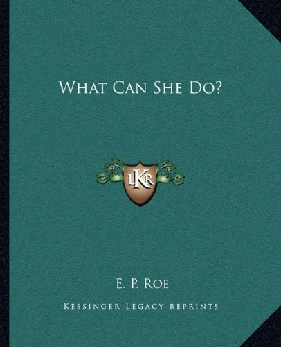 9781162716527: What Can She Do?