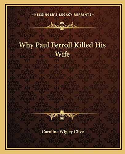 9781162716978: Why Paul Ferroll Killed His Wife