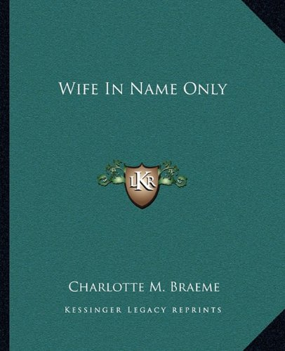 Wife In Name Only (1162717033) by Braeme, Charlotte M.
