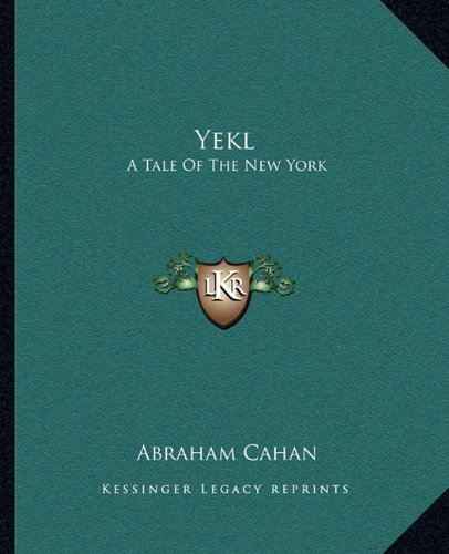 9781162718026: Yekl: A Tale Of The New York