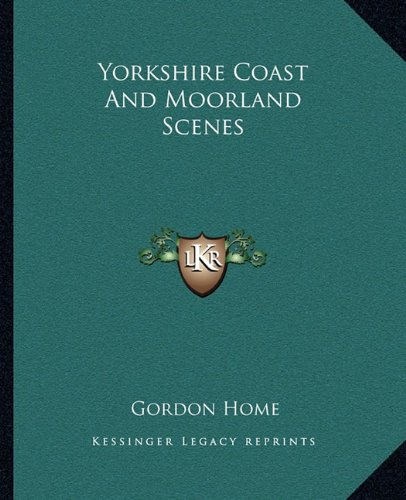 9781162718095: Yorkshire Coast and Moorland Scenes