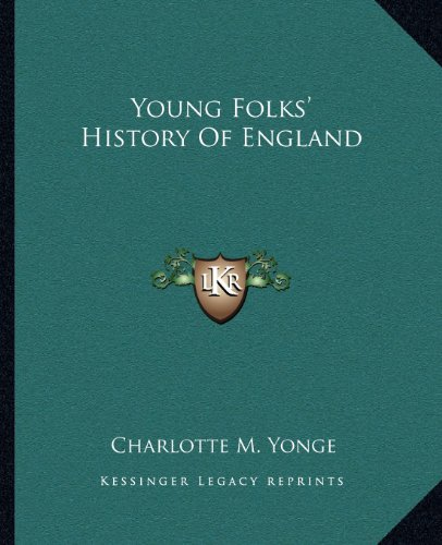 Young Folks' History Of England (9781162718149) by Charlotte M. Yonge
