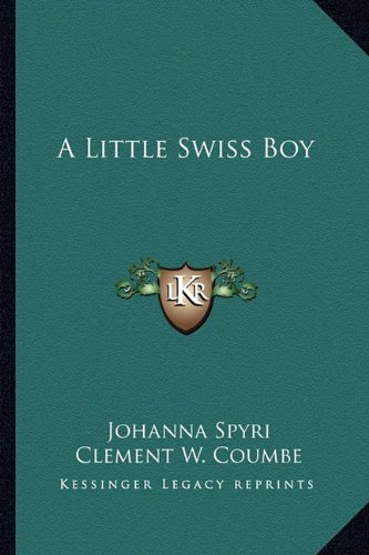 9781162718385: A Little Swiss Boy