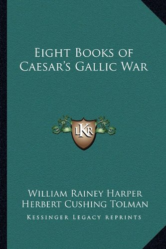 9781162718989: Eight Books of Caesar's Gallic War