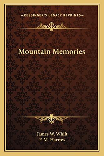 9781162719344: Mountain Memories
