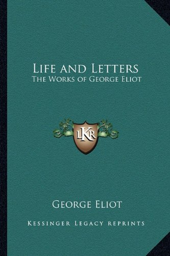 9781162722030: Life and Letters: The Works of George Eliot