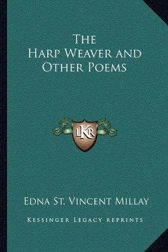 9781162722467: The Harp Weaver and Other Poems