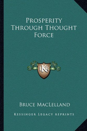 9781162722689: Prosperity Through Thought Force