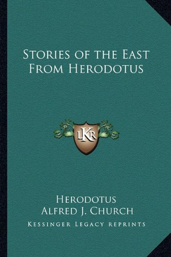 9781162723532: Stories of the East From Herodotus