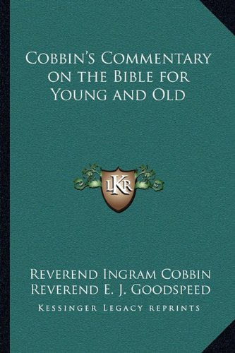 Cobbins Commentary on the Bible for Young: Reverend Ingram Cobbin