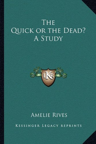9781162724393: The Quick or the Dead? A Study