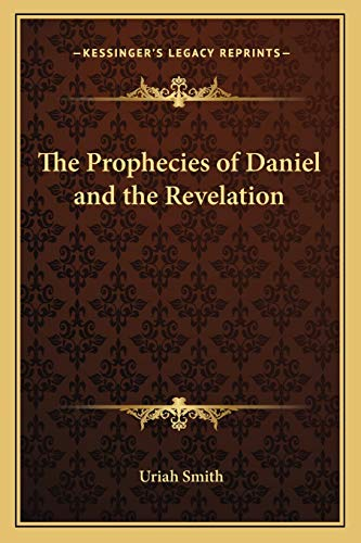 9781162725307: The Prophecies of Daniel and the Revelation
