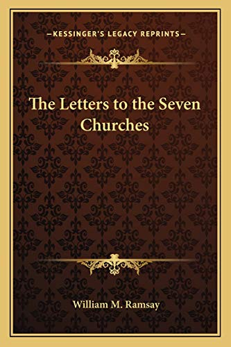 9781162726106: The Letters to the Seven Churches