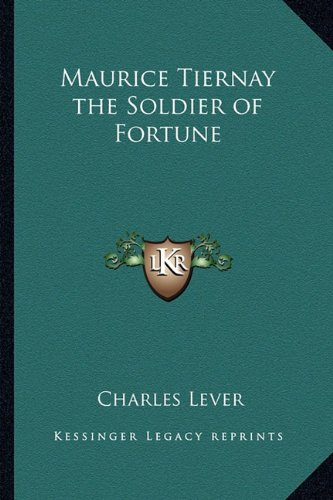 Maurice Tiernay the Soldier of Fortune (1162726598) by Charles Lever