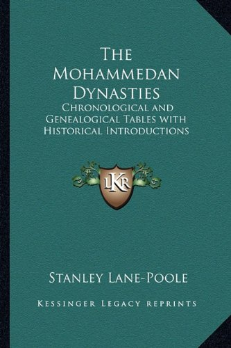 9781162727868: The Mohammedan Dynasties: Chronological and Genealogical Tables with Historical Introductions
